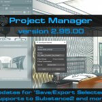 "Project Manager v2.95.00 - Updates for ""Save/Export Selected"". Supports to Substance2 and more"