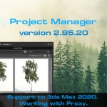 Project Manager v2.95.20 - Support to 3ds Max 2020. Working with Proxy