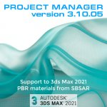 Project Manager - Support to 3ds Max 2021. PBR materials from SBSAR