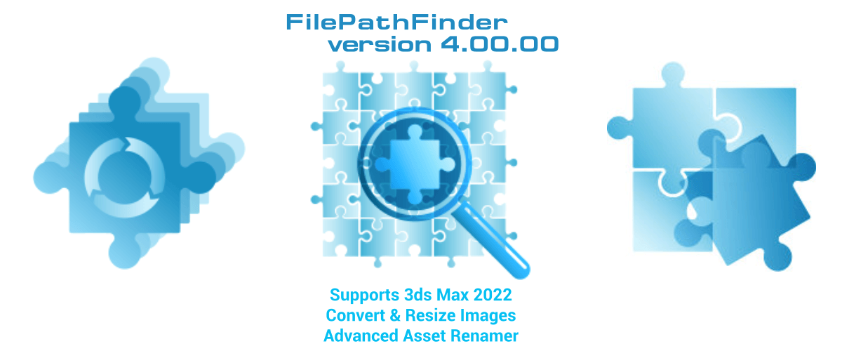 FilePathFinder - Supports 3ds Max 2022. Convert & Resize Images. Advanced Asset Renamer